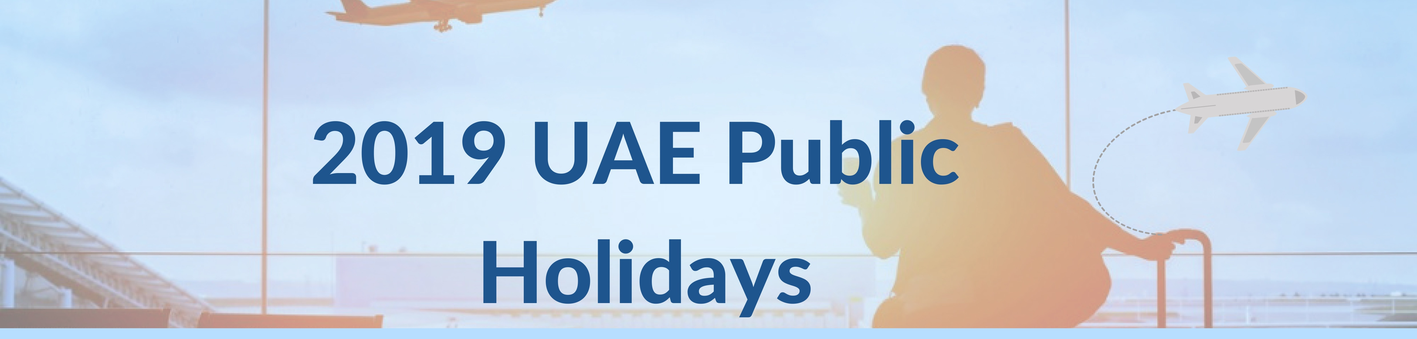 UAE Public Holidays 2019